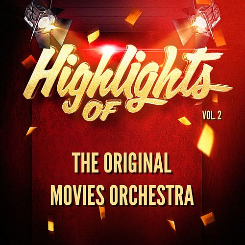 Highlights of the Original Movies Orchestra, Vol. 2 van The Original Movies Orchestra