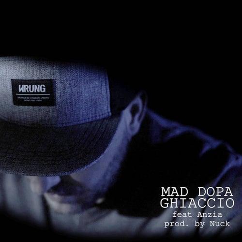 Ghiaccio van Mad Dopa