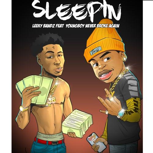 Sleepin (feat. YoungBoy Never Broke Again) by Leeky Bandz
