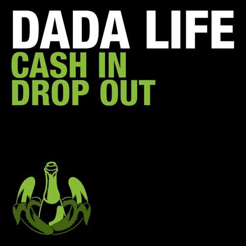 Cash in Drop Out de Dada Life