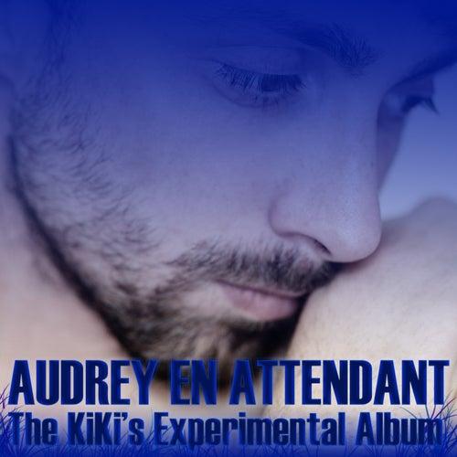 En Attendant (The KiKi's Experimental Album) de Audrey