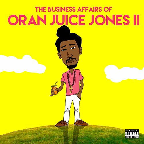 The Business Affairs of Oran Juice Jones Ii by Various Artists