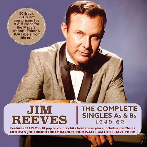 The Complete Singles As & Bs 1949-62 by Jim Reeves