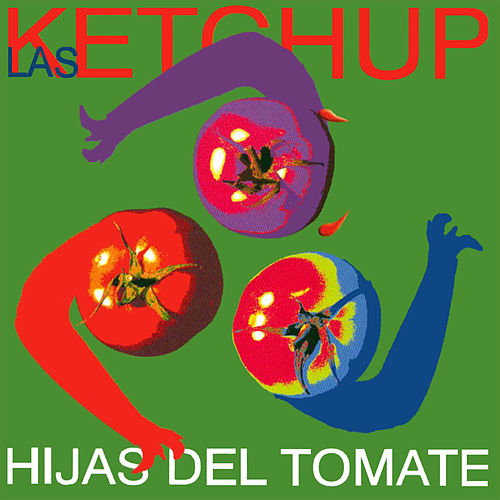 Hijas del Tomate von Las Ketchup