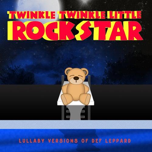 Lullaby Versions of Def Leppard by Twinkle Twinkle Little Rock Star