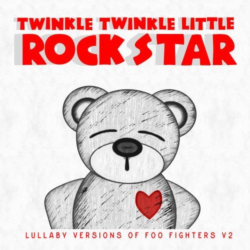 Lullaby Versions of Foo Fighters V2 by Twinkle Twinkle Little Rock Star