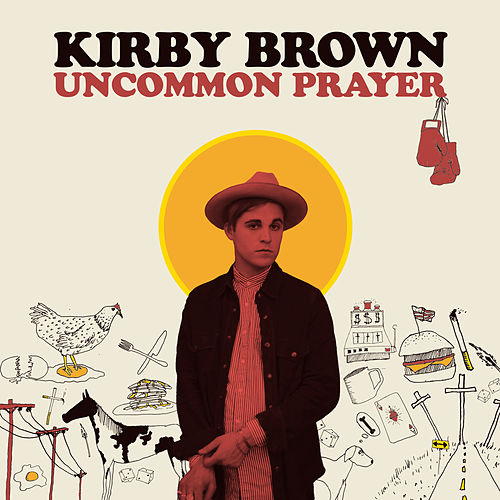 Uncommon Prayer by Kirby Brown