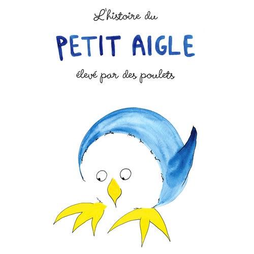 L'histoire du petit aigle élevé par des poulets de Various Artists