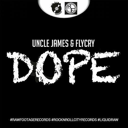 Dope by Uncle James