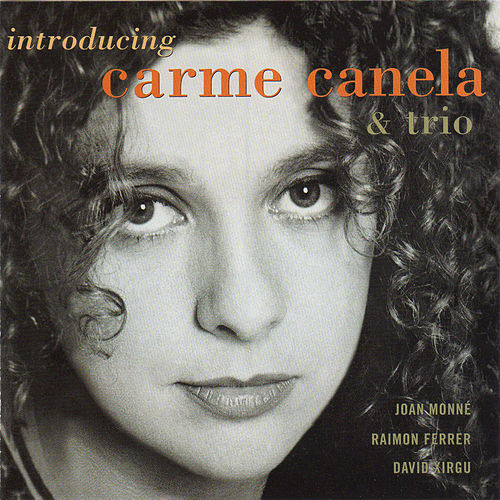 Introducing Carme Canela & Trio de Carme Canela