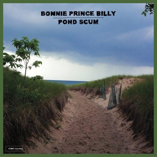Pond Scum by Bonnie 'Prince' Billy
