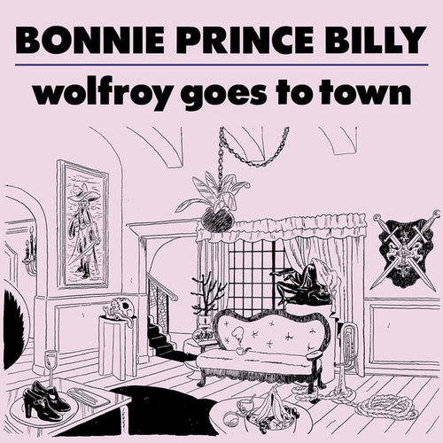 Wolfroy Goes To Town de Bonnie 'Prince' Billy
