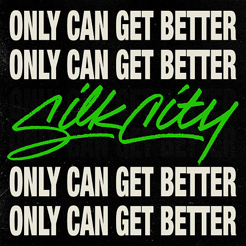 Only Can Get Better di Silk City (feat. Diplo, Mark Ronson & Daniel Merriweather)