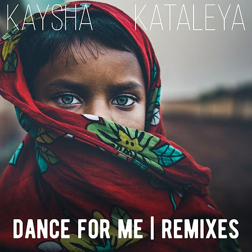 Dance for Me (Remixes) by Kaysha