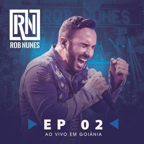 Rob Nunes Ao Vivo em Goiânia, Parte 2 de Rob Nunes
