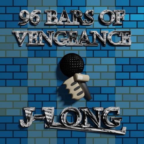 96 Bars of Vengeance by J. Long