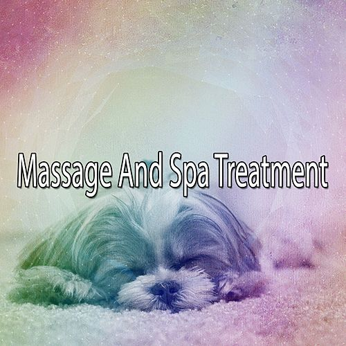 Massage And Spa Treatment von Best Relaxing SPA Music