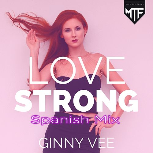 Love Strong (Manovski, Alan Aguero Spanish Mix) de Ginny Vee