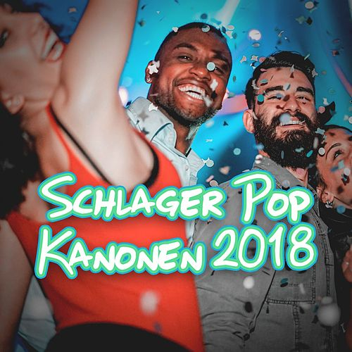 Schlager Pop Kanonen 2018 von Various Artists