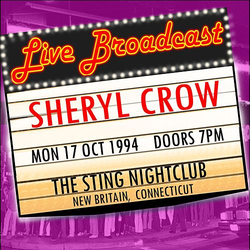 Live Broadcast - 17th October 1994 The Sting Nightclub, New Britain Connecticut von Sheryl Crow