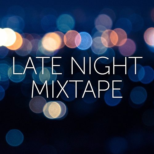 Late Night Mixtape by Various Artists