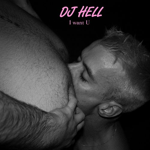 I Want U (Remixes #2) by DJ Hell