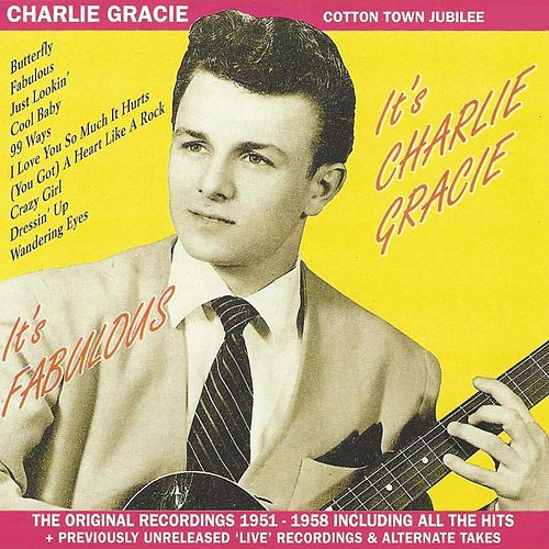 It's Fabulous, It's Charlie Gracie! The Original Recordings 1951-1958 de Charlie Gracie