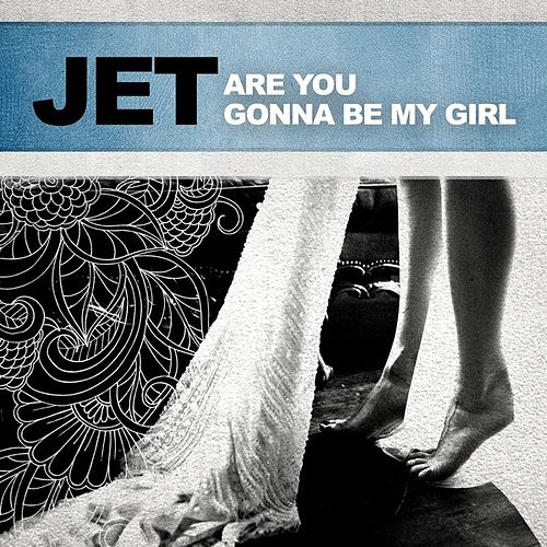 Are You Gonna Be My Girl de Jet