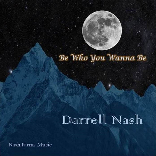 Be Who You Wanna Be by Darrell Nash