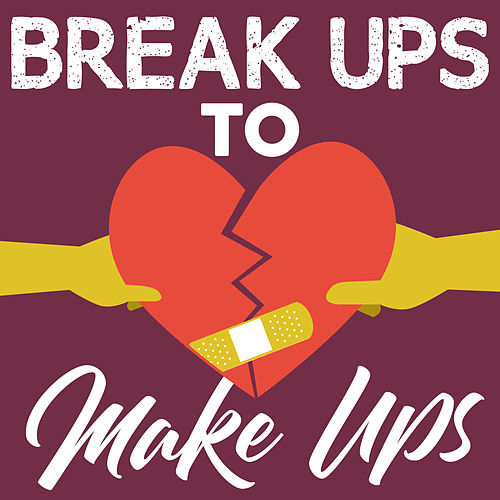 Break Ups To Make Ups de Various Artists