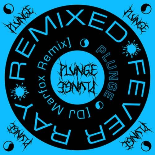Plunge (DJ Marfox Remix) von Fever Ray