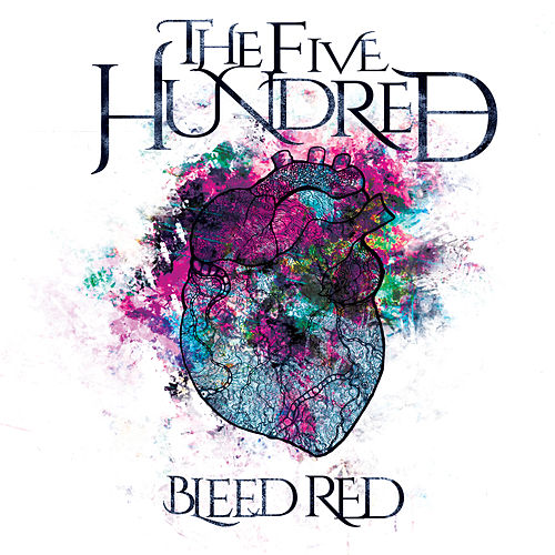 Bleed Red by The Five Hundred