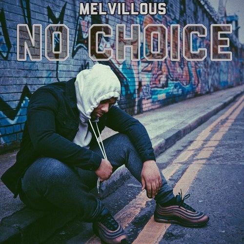 No Choice de Melvillous