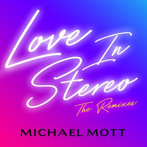 Love in Stereo: The Remixes de Michael Mott
