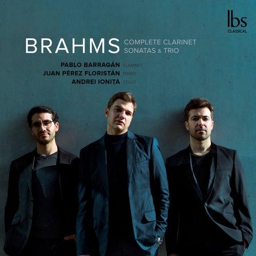 Brahms: Complete Clarinet Sonatas & Trio de Pablo Barragán