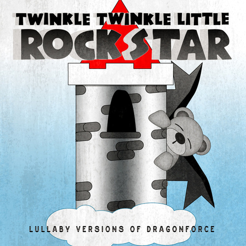 Lullaby Versions of DragonForce by Twinkle Twinkle Little Rock Star