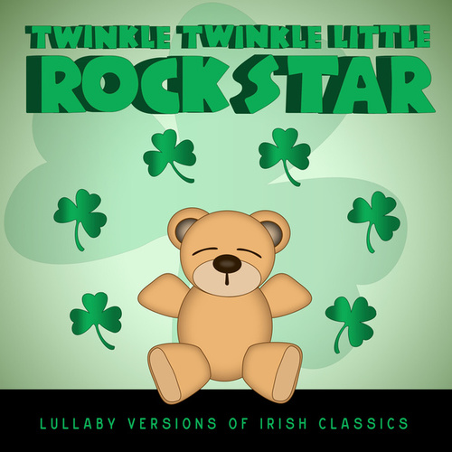 Celtic Baby! Lullaby Versions of Irish Classics by Twinkle Twinkle Little Rock Star