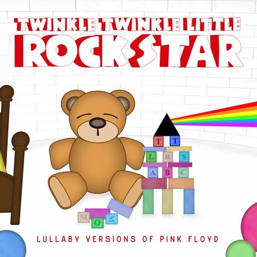 Lullaby Versions of Pink Floyd by Twinkle Twinkle Little Rock Star