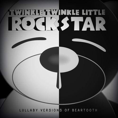 Lullaby Versions of Beartooth by Twinkle Twinkle Little Rock Star