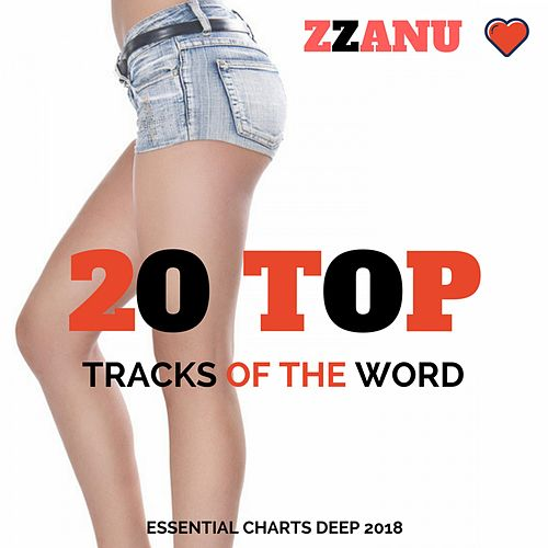 20 Top Tracks of the Word (Essential Charts Deep 2018) by ZZanu