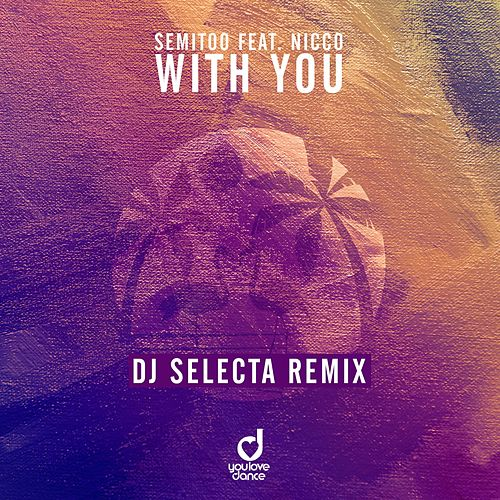 With You (DJ Selecta Remix) von Semitoo