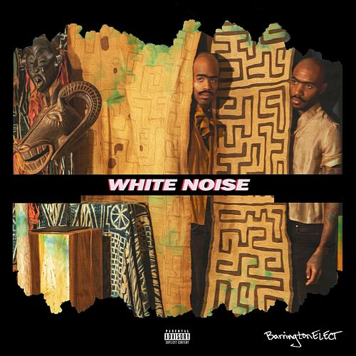 White Noise by BarringtonELECT