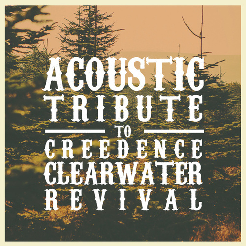 Acoustic Tribute to Creedence Clearwater Revival de Guitar Tribute Players