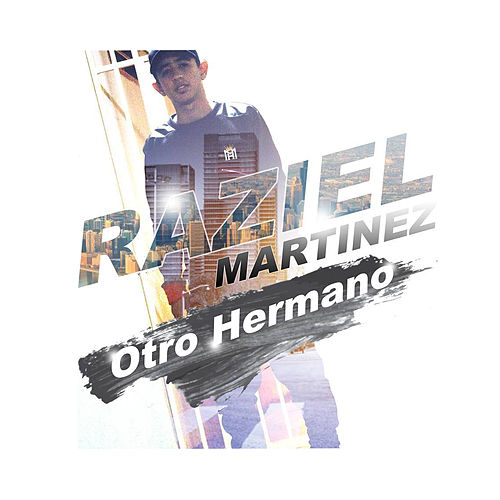 Otro Hermano by Raziel Martinez