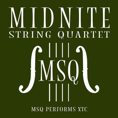 MSQ Performs XTC de Midnite String Quartet