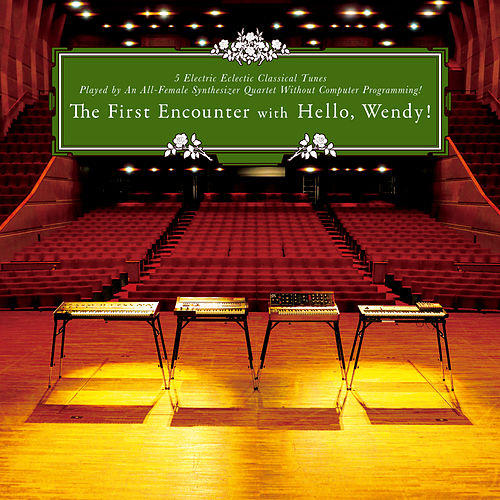 The First Encounter With Hello, Wendy! de Wendy! Hello