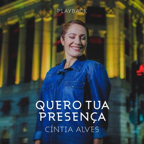 Quero Tua Presença (Playback) by Cintia Alves