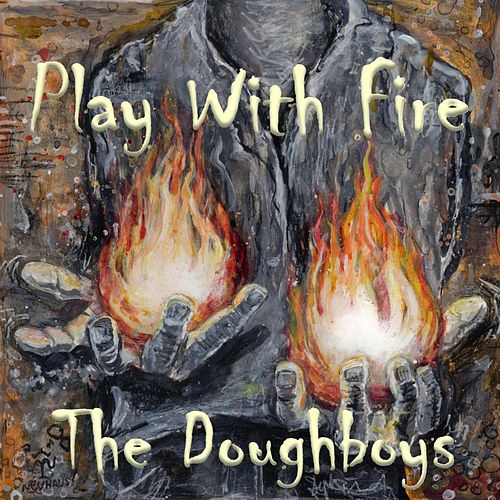 Play with Fire by The Doughboys