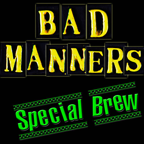 Special Brew de Bad Manners