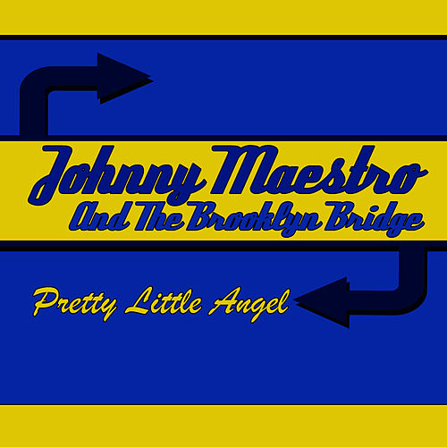 Pretty Little Angel by Johnny Maestro And The Brooklyn Bridge